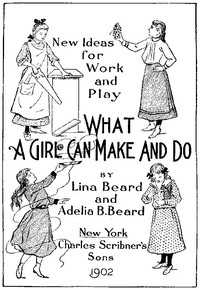 Cover of New Ideas for Work and Play: What a Girl Can Make and Do