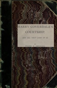 Cover of Harry Coverdale's Courtship, and All That Came of It