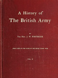 Cover of A History of the British Army, Vol. 2 First Part—to the Close of the Seven Years' War