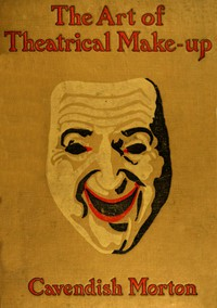 Cover of The Art of Theatrical Make-up