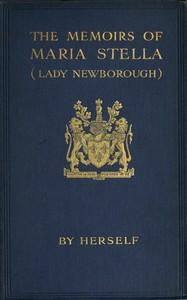 The Memoirs of Maria Stella (Lady Newborough)