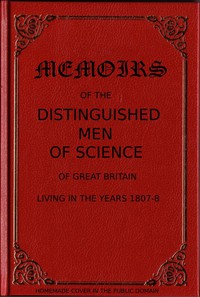 Cover of Memoirs of the Distinguished Men of Science of Great Britain Living in the Years 1807-8