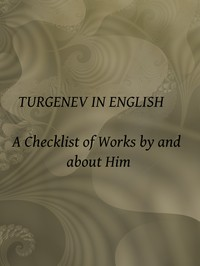 Cover of Turgenev in English: A Checklist of Works by and about Him