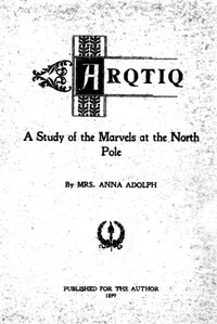 Cover of Arqtiq: A Study of the Marvels at the North Pole