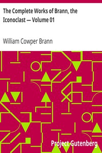 Cover of The Complete Works of Brann, the Iconoclast — Volume 01