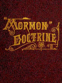 """Cover of """"Mormon"""" Doctrine Plain and Simple; Or, Leaves from the Tree of Life"""