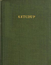 Cover of Ketchup: Methods of Manufacture; Microscopic Examination