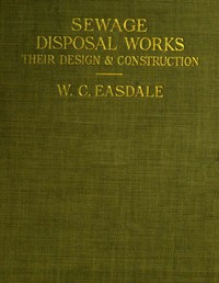 Cover of Sewage Disposal Works: Their Design and Construction