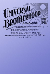 Cover of Universal Brotherhood, Volume XIII, No. 10, January 1899 A Magazine Devoted to the Brotherhood of Humanity, the Theosophical Movement, Philosophy, Science and Art
