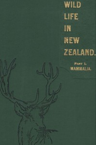 Cover of Wild Life in New Zealand. Part I. Mammalia.New Zealand Board of Science and Art. Manual No. 2.