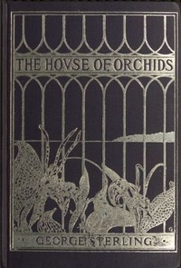 Cover of The House of Orchids, and Other Poems