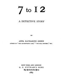 7 to 12: A Detective Story