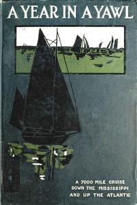 Cover of A Year in a YawlA True Tale of the Adventures of Four Boys in a Thirty-foot Yawl