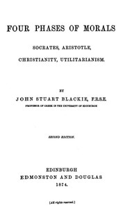 Cover of Four Phases of Morals: Socrates, Aristotle, Christianity, Utilitarianism