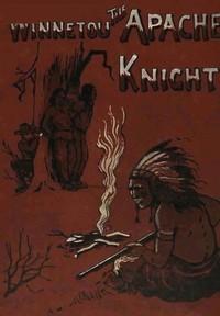 Cover of Winnetou, the Apache Knight