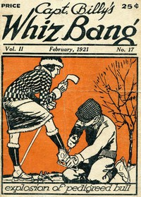 Cover of Captain Billy's Whiz Bang, Vol. 2. No. 17, February, 1921America's Magazine of Wit, Humor and Filosophy