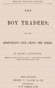 Cover of The Boy Traders; Or, The Sportsman's Club Among the Boers