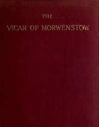Cover of The Vicar of Morwenstow: Being a Life of Robert Stephen Hawker, M.A.