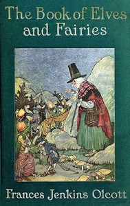 Cover of The Book of Elves and Fairies for Story-Telling and Reading Aloud and for the Children's Own Reading