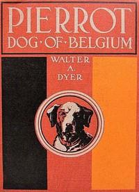 Cover of Pierrot, Dog of Belgium