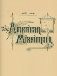 The American Missionary — Volume 41, No. 5, May, 1887