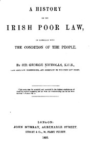 A history of the Irish poor law, in connexion with the condition of the people