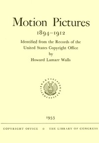 Cover of Motion Pictures, 1894-1912 Identified from the Records of the United States Copyright Office