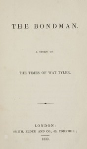 The Bondman: A Story of the Times of Wat Tyler