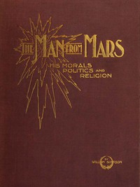 Cover of The Man from Mars: His Morals, Politics and Religion