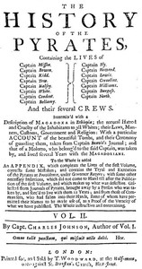 The History of the Pyrates. Vol. II. Containing the lives of Captain Misson, Captain Bowen, Captain Kidd, Captain Tew, Captain Halsey, Captain White, Captain Condent, Captain Bellamy, Captain Fly, Captain Howard, Captain Lewis, Captain Cornelius, Captain Williams, Captain Burgess, Captain North, and their several crews
