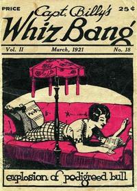 Captain Billy's Whiz Bang, Vol. 2, No. 18, March, 1921America's Magazine of Wit, Humor and Filosophy