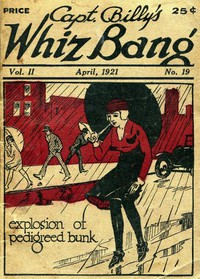 Captain Billy's Whiz Bang, Vol. II. No. 19, April, 1921America's Magazine of Wit, Humor and Filosophy