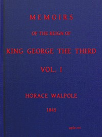 Cover of Memoirs of the Reign of King George the Third, Volume 1 (of 4)