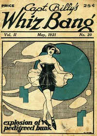 Cover of Captain Billy's Whiz Bang, Vol. 2, No. 20, May, 1921America's Magazine of Wit, Humor and Filosophy