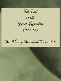 The Fall of the Great Republic (1886-88)