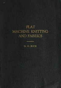 Flat Machine Knitting and Fabrics