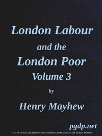 London Labour and the London Poor, Vol. 3
