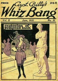 Cover of Captain Billy's Whiz Bang, Vol. 2, No. 21, June, 1921America's Magazine of Wit, Humor and Filosophy