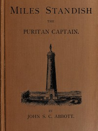 Cover of Miles Standish, the Puritan Captain