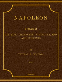Cover of Napoleon: A Sketch of His Life, Character, Struggles, and Achievements