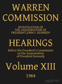 Cover of Warren Commission (13 of 26): Hearings Vol. XIII (of 15)