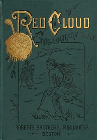 Cover of Red Cloud, the Solitary Sioux: A Story of the Great Prairie
