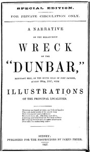 """Cover of A Narrative of the Melancholy Wreck of the """"Dunbar,"""" Merchant Ship, on the South Head of Port Jackson, August 20th, 1875"""