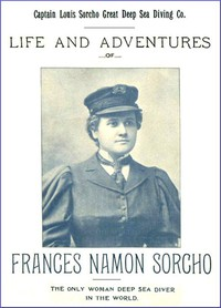 Cover of Life and Adventures of Frances Namon SorchoThe Only Woman Deep Sea Diver in the World