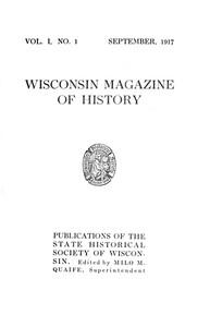 The Wisconsin Magazine of History, Volume 1, 1917-1918