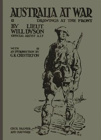 Cover of Australia at War A Winter Record Made by Will Dyson on the Somme and at Ypres, During the Campaigns of 1916 and 1917