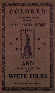 Colored girls and boys' inspiring United States historyand a heart to heart talk about white folks