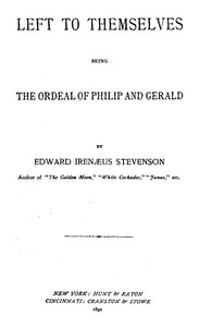 Left to Themselves: Being the Ordeal of Philip and Gerald
