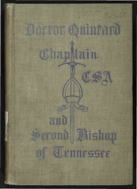 Doctor Quintard, Chaplain C.S.A. and Second Bishop of Tennessee Being His Story of the War (1861-1865)