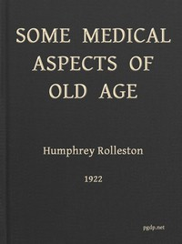 Cover of Some Medical Aspects of Old Age Being the Linacre lecture, 1922, St. John's college, Cambridge